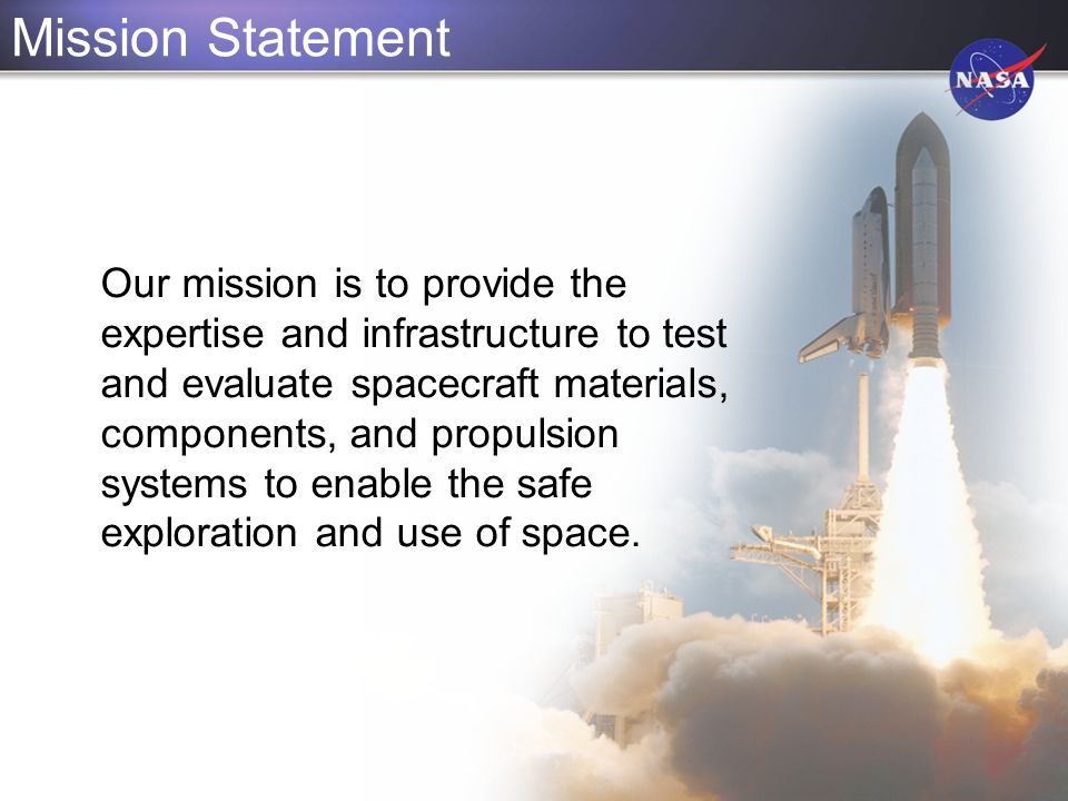 Customer Base Johnson Space Center - Shuttle Orbiter, Payloads, International Space Station, Crew Training, Constellation Program, and Special Projects NASA Headquarters and Other Field Centers Other US Government Agencies - Army, Navy, Air Force, DOD, DOE, EPA Commercial Industry