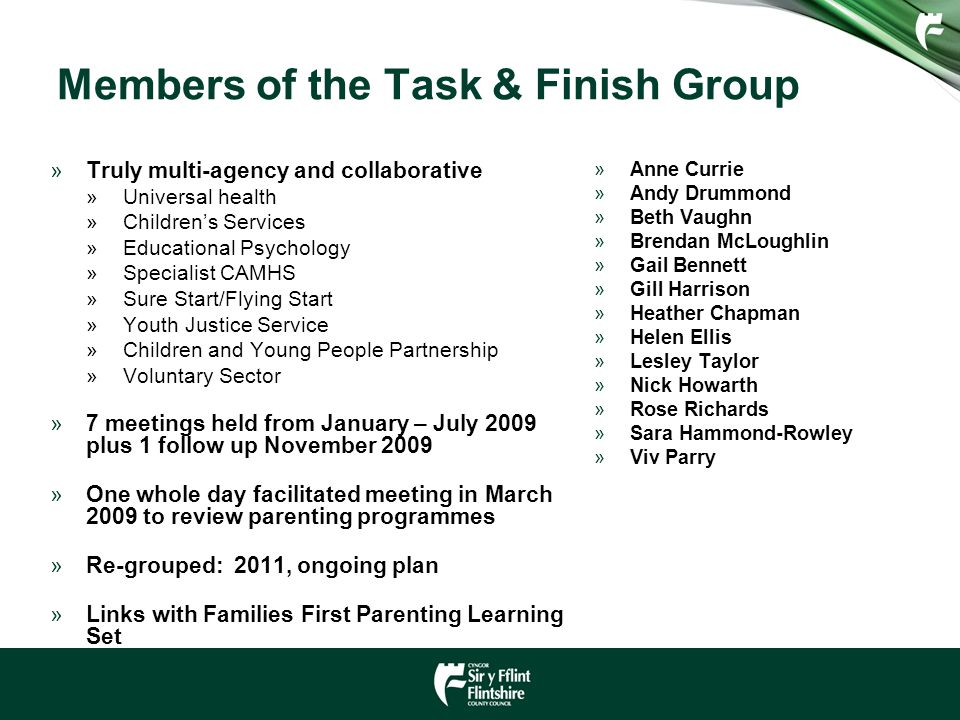 Members of the Task & Finish Group »Truly multi-agency and collaborative »Universal health »Children's Services »Educational Psychology »Specialist CA