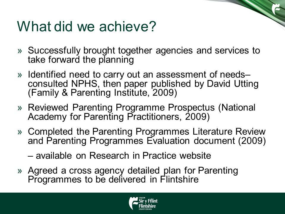 What did we achieve? »Successfully brought together agencies and services to take forward the planning »Identified need to carry out an assessment of