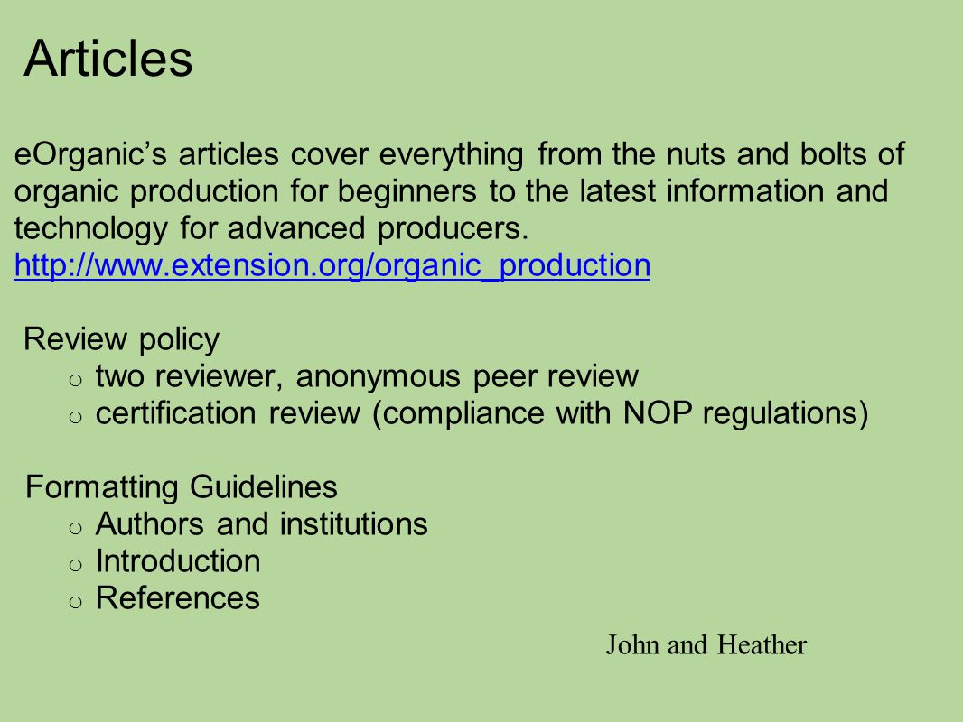Articles eOrganic's articles cover everything from the nuts and bolts of organic production for beginners to the latest information and technology for