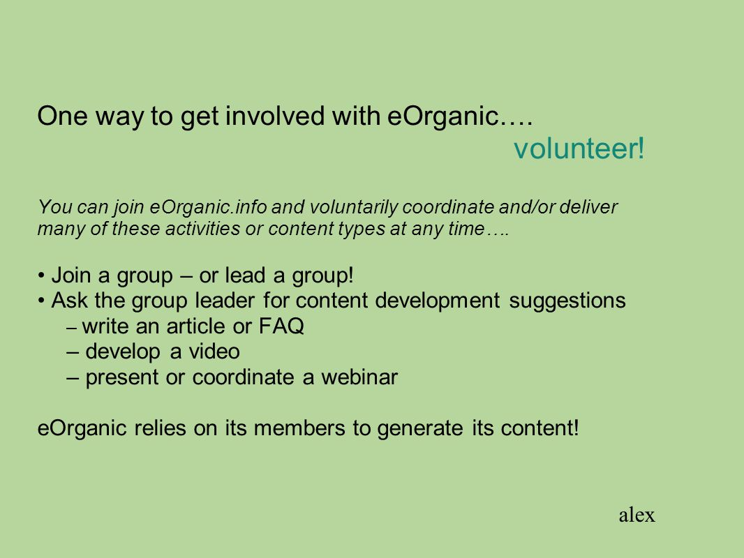 One way to get involved with eOrganic…. volunteer! You can join eOrganic.info and voluntarily coordinate and/or deliver many of these activities or co