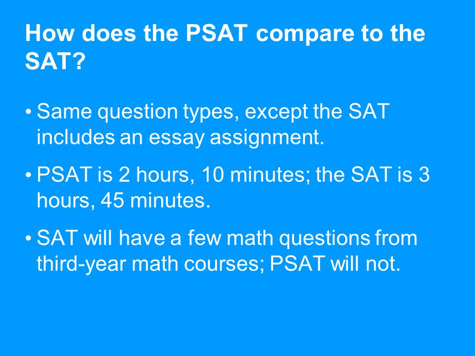 How does the PSAT compare to the SAT.