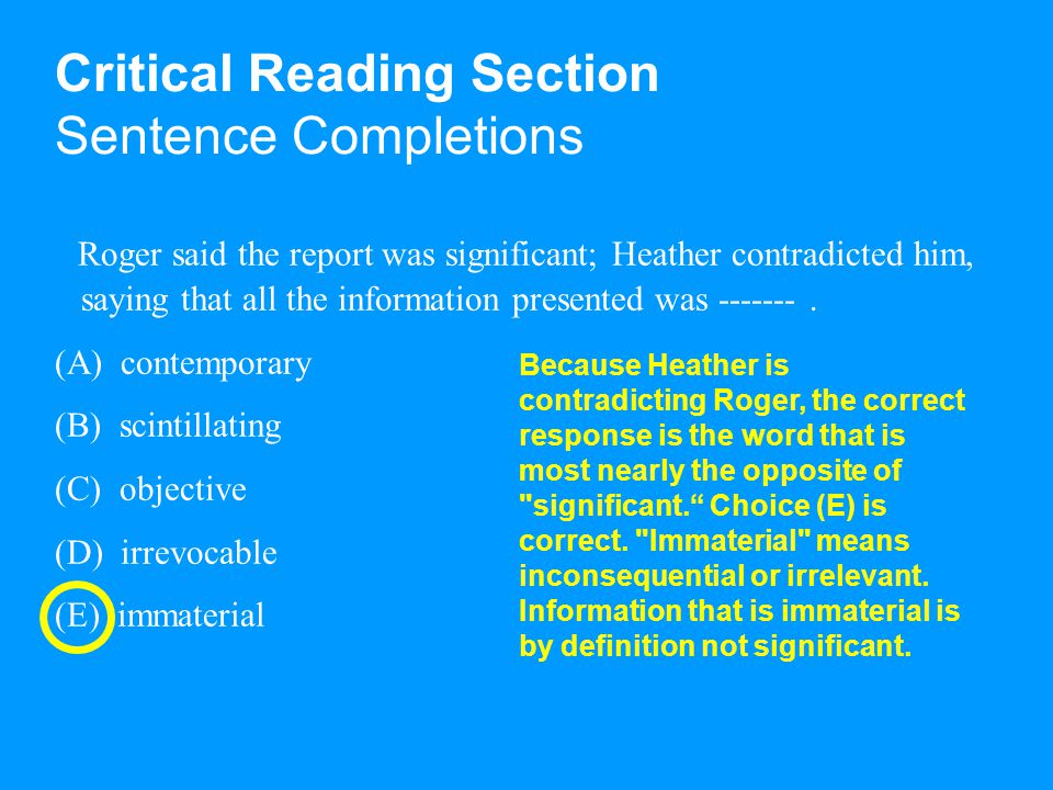 Critical Reading Section Sentence Completions Roger said the report was significant; Heather contradicted him, saying that all the information presented was -------.