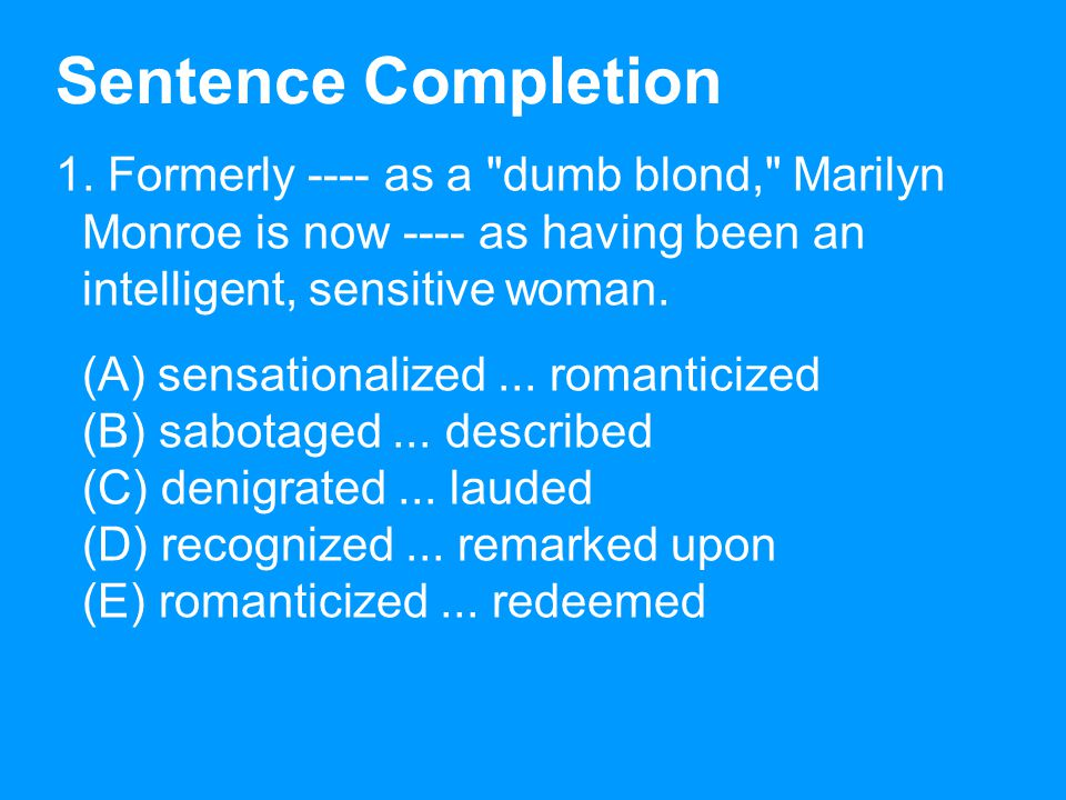 Sentence Completion 1. Formerly ---- as a