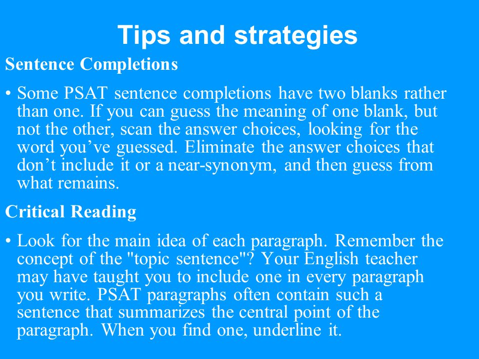 Tips and strategies Sentence Completions Some PSAT sentence completions have two blanks rather than one.
