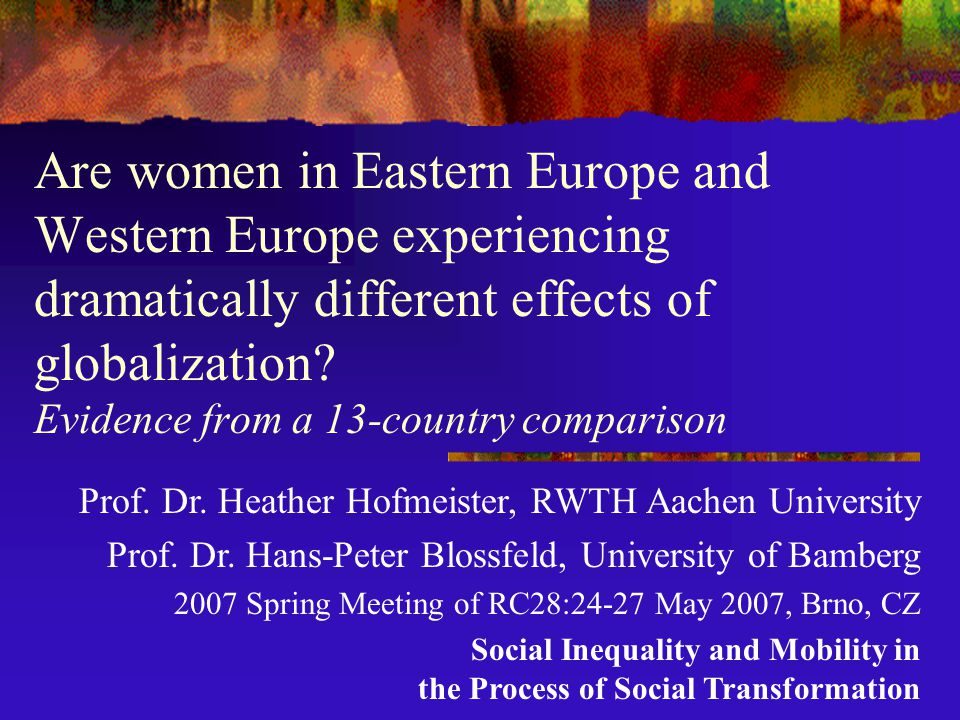 Are women in Eastern Europe and Western Europe experiencing dramatically different effects of globalization.