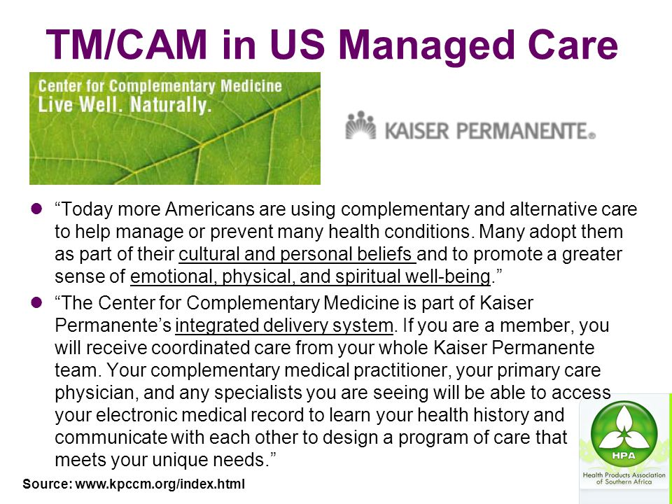 """TM/CAM in US Managed Care """"Today more Americans are using complementary and alternative care to help manage or prevent many health conditions. Many ad"""