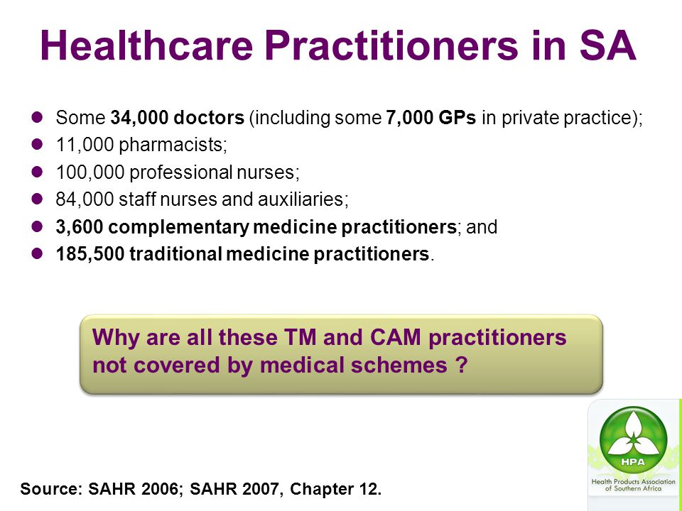 Healthcare Practitioners in SA Some 34,000 doctors (including some 7,000 GPs in private practice); 11,000 pharmacists; 100,000 professional nurses; 84