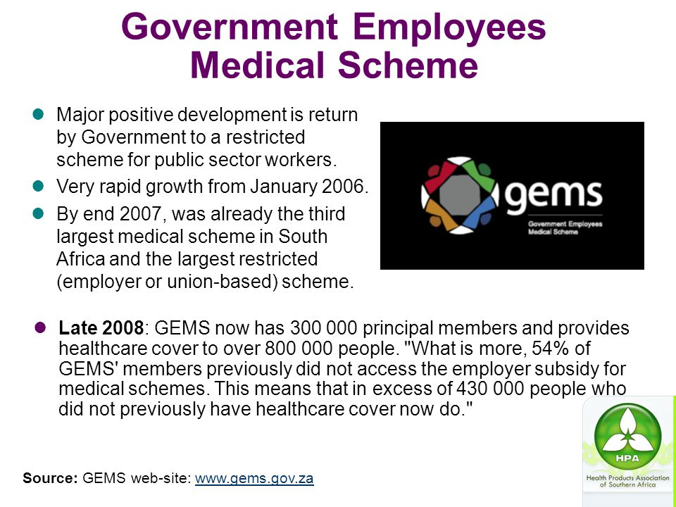 Late 2008: GEMS now has 300 000 principal members and provides healthcare cover to over 800 000 people.