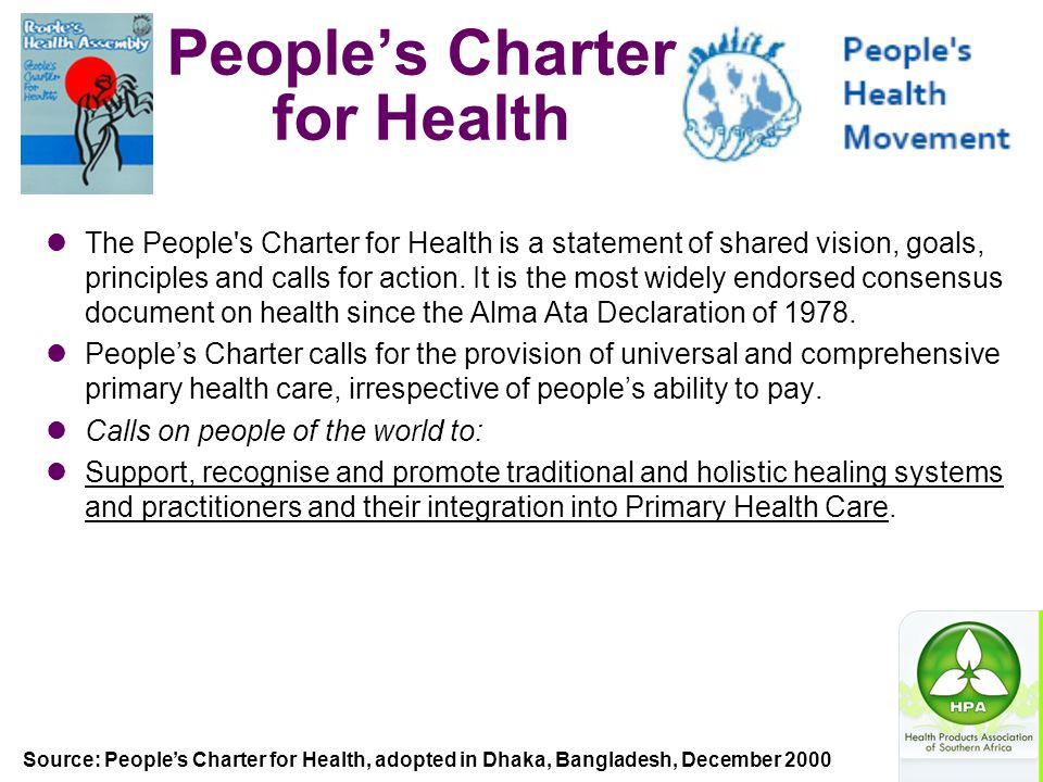 The People's Charter for Health is a statement of shared vision, goals, principles and calls for action. It is the most widely endorsed consensus docu