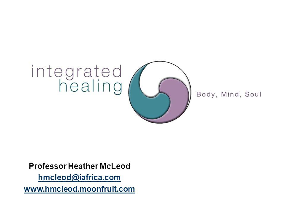 Professor Heather McLeod hmcleod@iafrica.com www.hmcleod.moonfruit.com