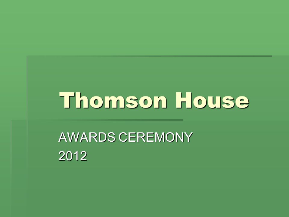 Thomson House AWARDS CEREMONY 2012