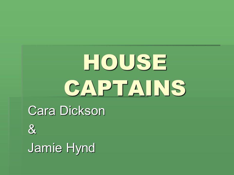 HOUSE CAPTAINS Cara Dickson & Jamie Hynd