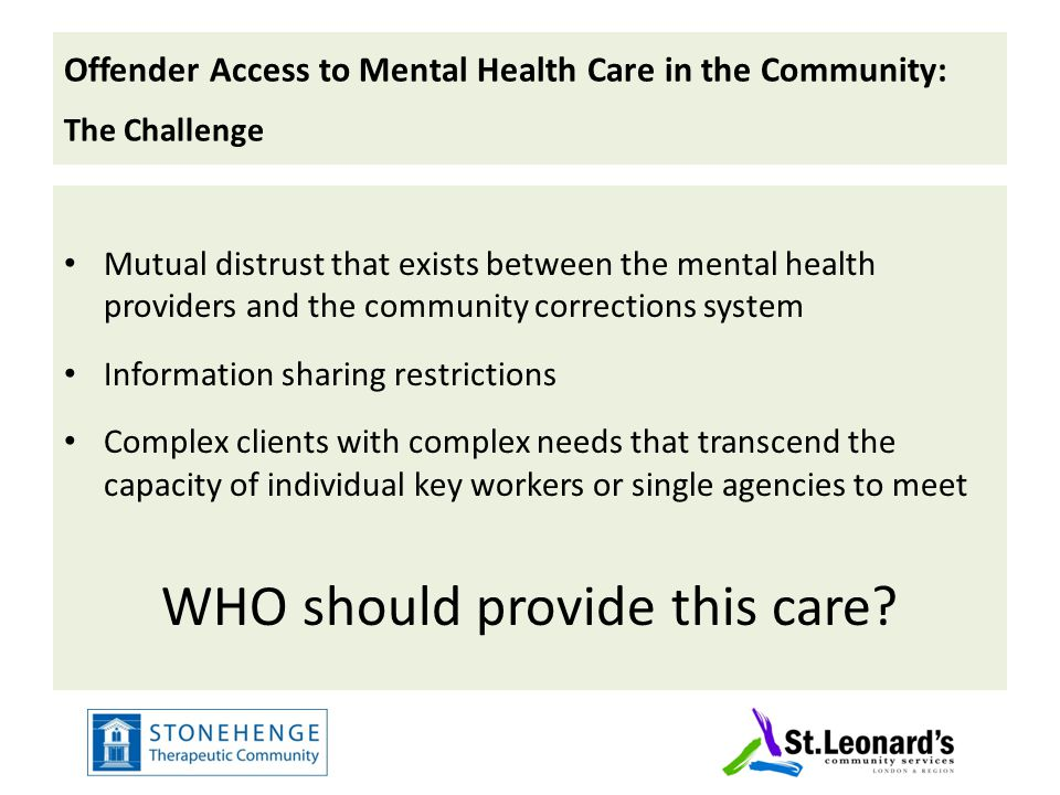 Offender Access to Mental Health Care in the Community: The Challenge Mutual distrust that exists between the mental health providers and the communit