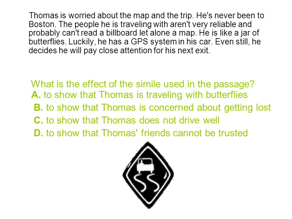 Thomas is worried about the map and the trip. He s never been to Boston.