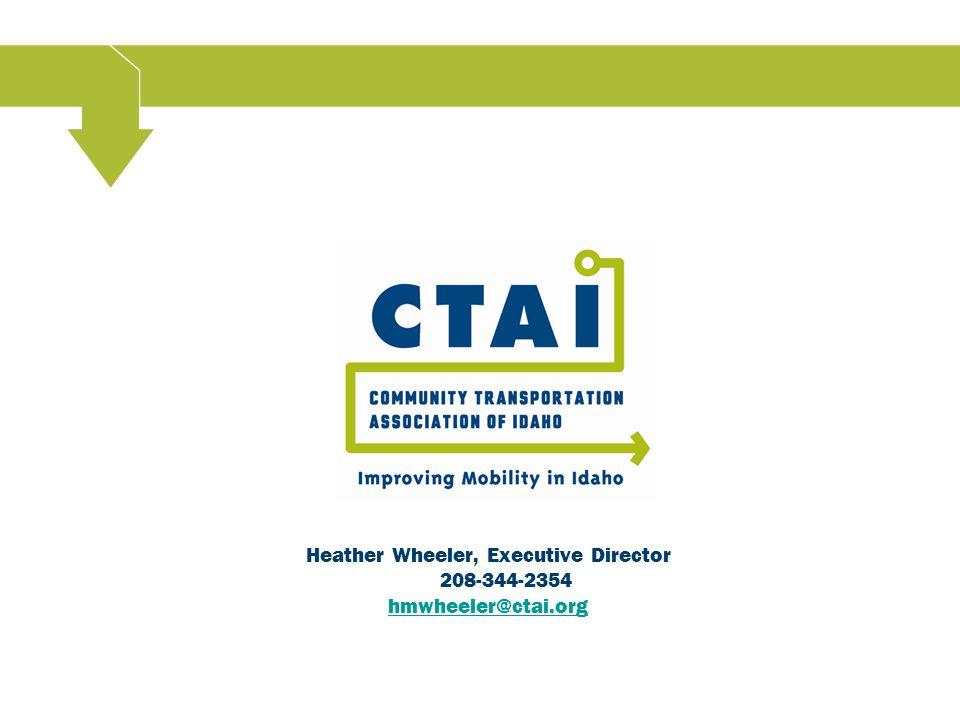Heather Wheeler, Executive Director 208-344-2354 hmwheeler@ctai.org