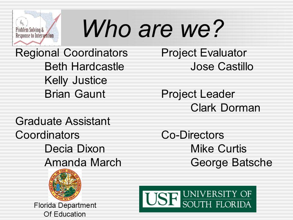 Who are we? Regional Coordinators Beth Hardcastle Kelly Justice Brian Gaunt Graduate Assistant Coordinators Decia Dixon Amanda March Project Evaluator