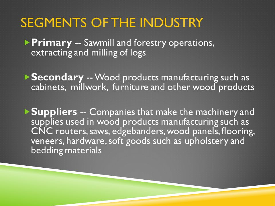 If you have identified the woodworking industry as right for you… there is a place for you, no matter where your interest lies!