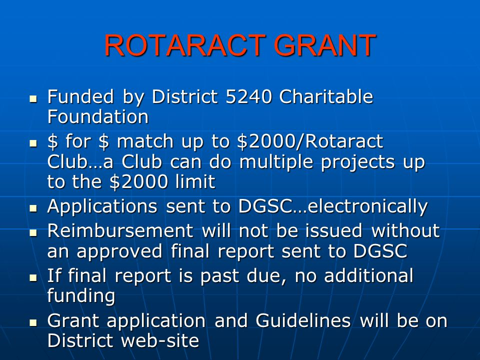 ROTARACT GRANT Funded by District 5240 Charitable Foundation Funded by District 5240 Charitable Foundation $ for $ match up to $2000/Rotaract Club…a C
