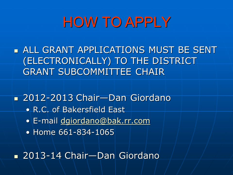 HOW TO APPLY ALL GRANT APPLICATIONS MUST BE SENT (ELECTRONICALLY) TO THE DISTRICT GRANT SUBCOMMITTEE CHAIR ALL GRANT APPLICATIONS MUST BE SENT (ELECTR