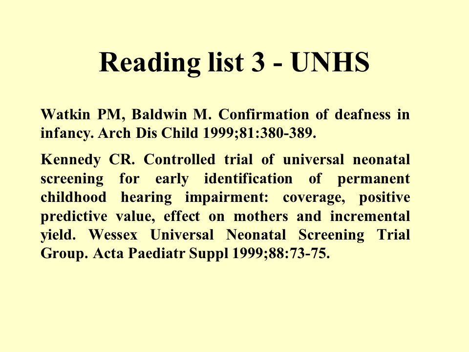 Reading list 3 - UNHS Watkin PM, Baldwin M. Confirmation of deafness in infancy.