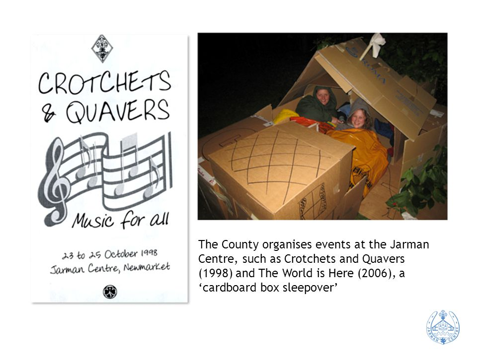 The County organises events at the Jarman Centre, such as Crotchets and Quavers (1998) and The World is Here (2006), a 'cardboard box sleepover'
