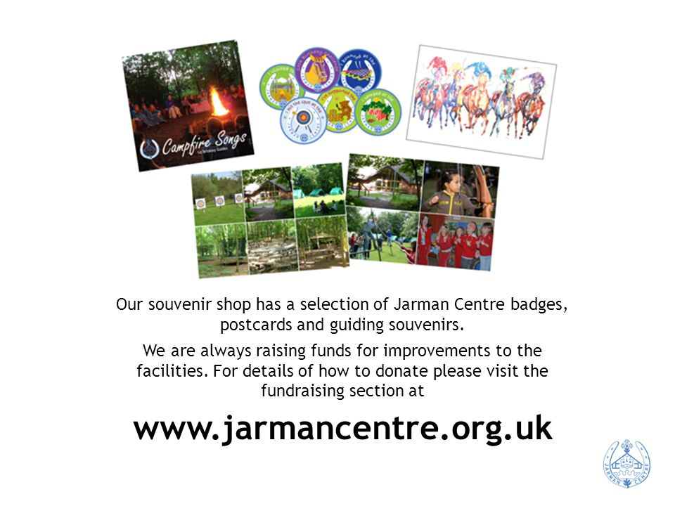 Our souvenir shop has a selection of Jarman Centre badges, postcards and guiding souvenirs.