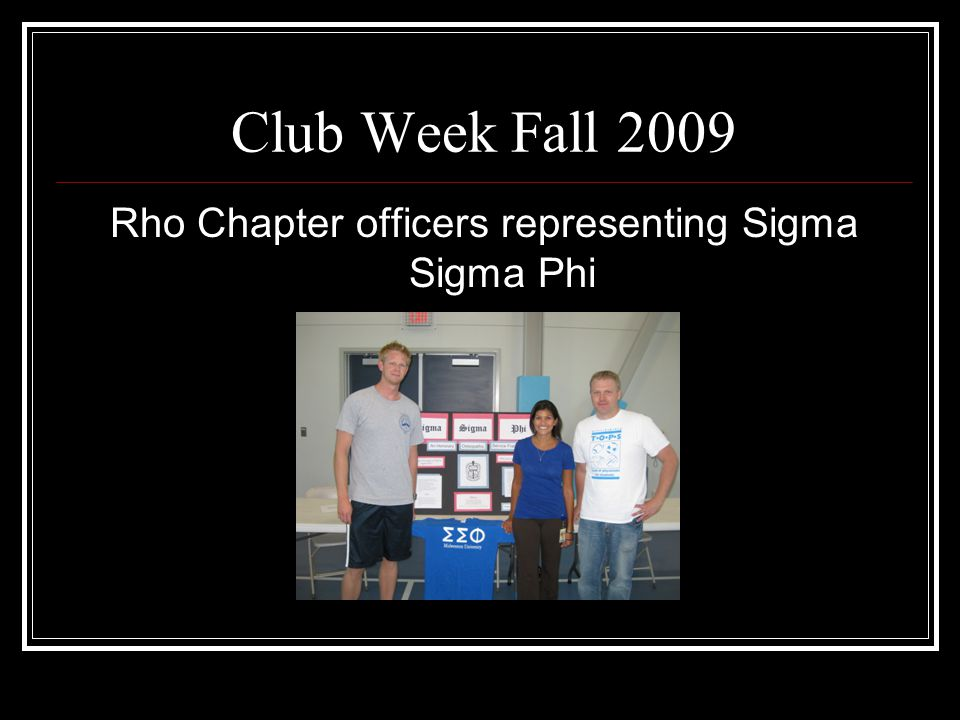 Club Week Fall 2009 Rho Chapter officers representing Sigma Sigma Phi