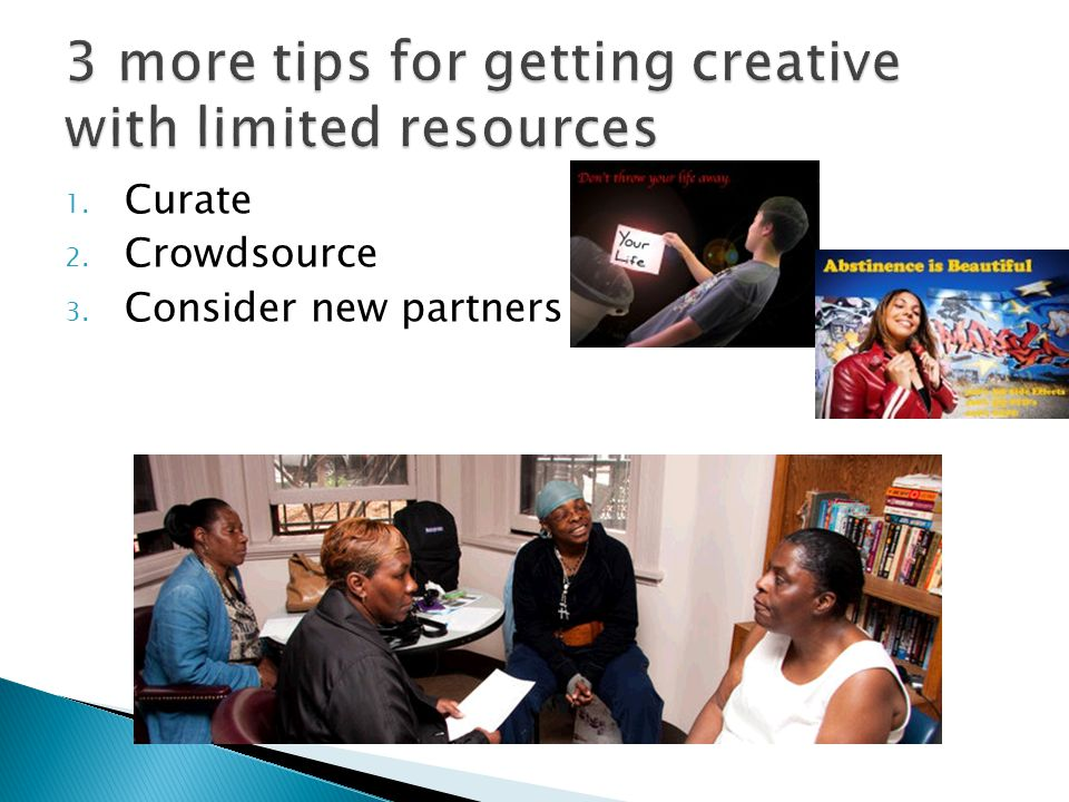 1. Curate 2. Crowdsource 3.