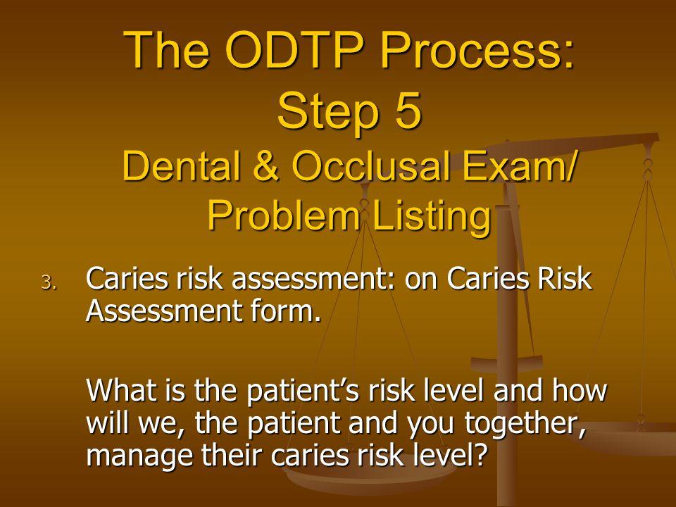 The ODTP Process: Step 5 Dental & Occlusal Exam/ Problem Listing 3.