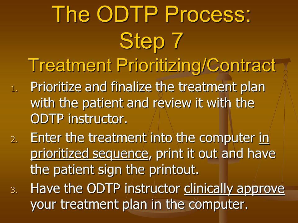 The ODTP Process: Step 7 Treatment Prioritizing/Contract 1.