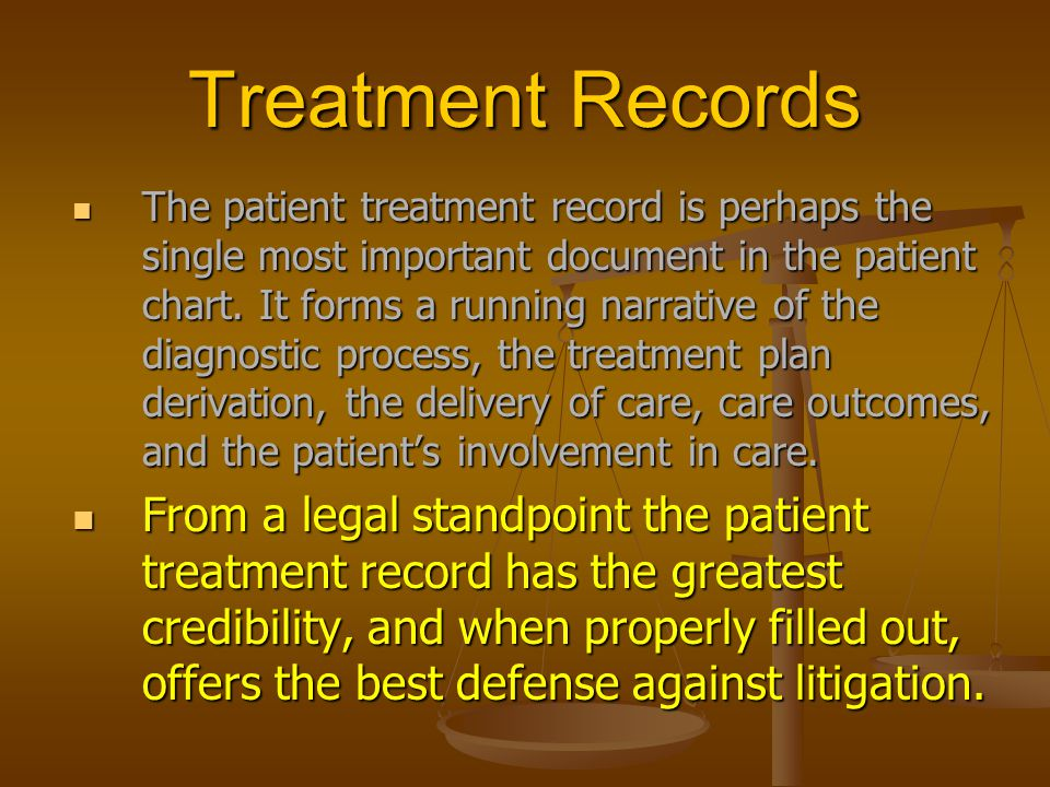 Treatment Records The patient treatment record is perhaps the single most important document in the patient chart.