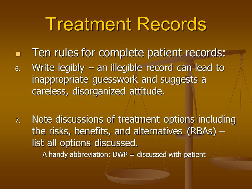 Treatment Records Ten rules for complete patient records: Ten rules for complete patient records: 6.