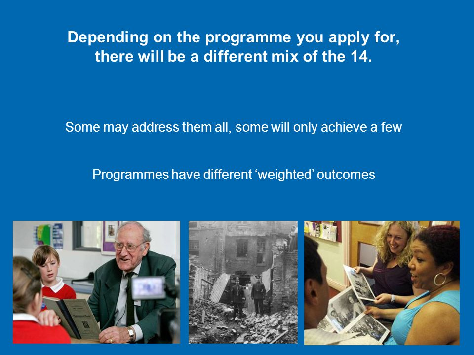 Depending on the programme you apply for, there will be a different mix of the 14.