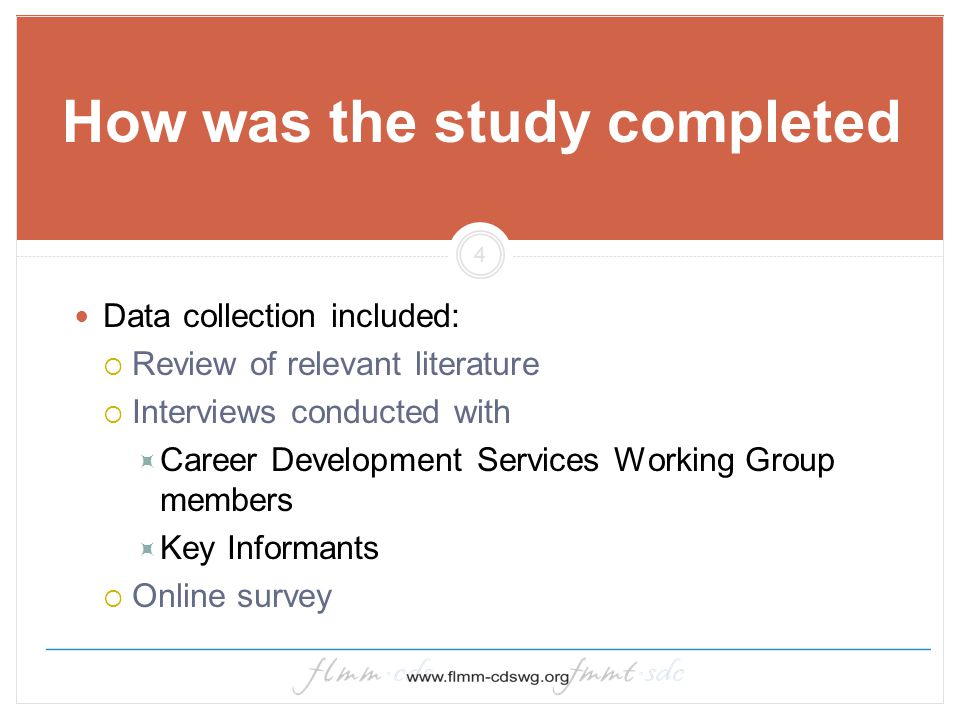 4 How was the study completed Data collection included:  Review of relevant literature  Interviews conducted with  Career Development Services Work