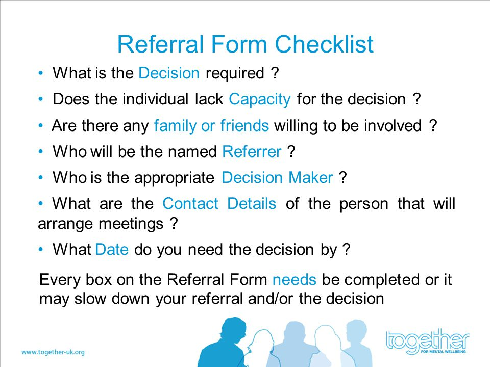 Referral Form Checklist What is the Decision required .