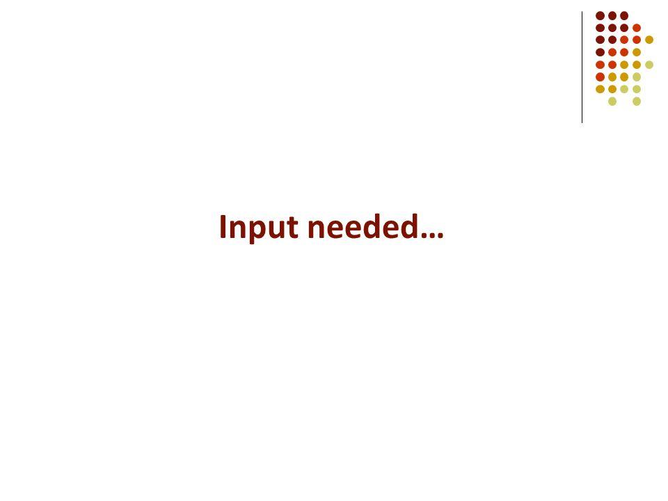Input needed…