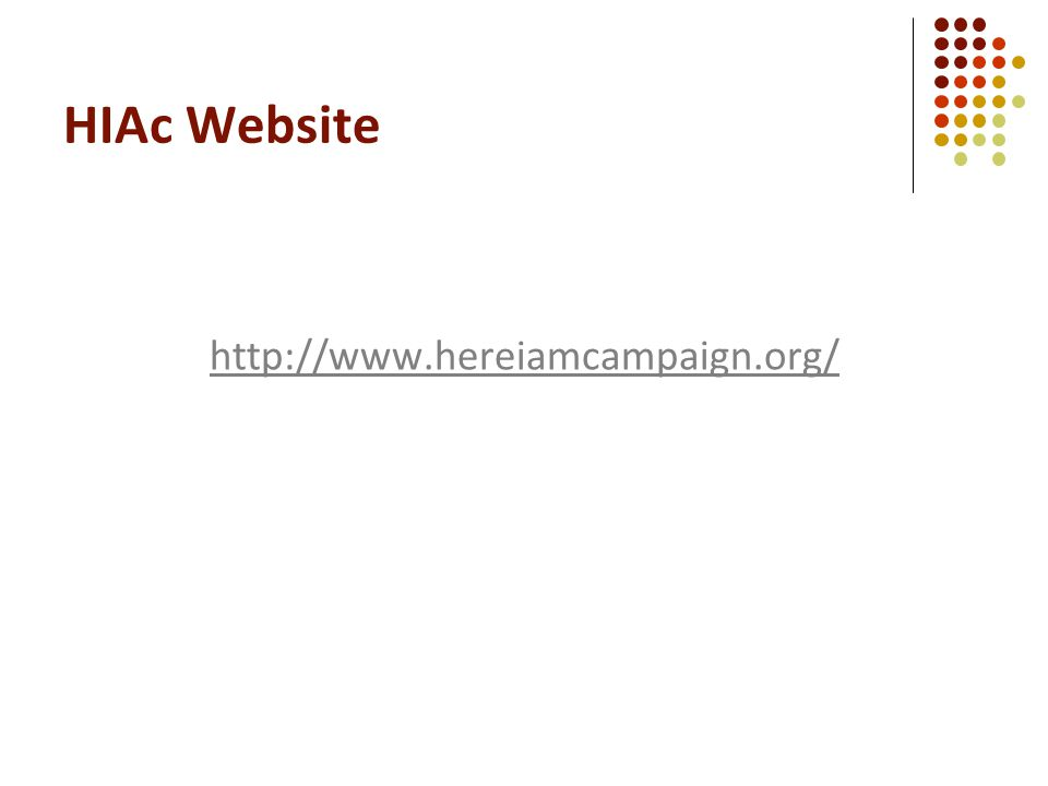 HIAc Website http://www.hereiamcampaign.org/
