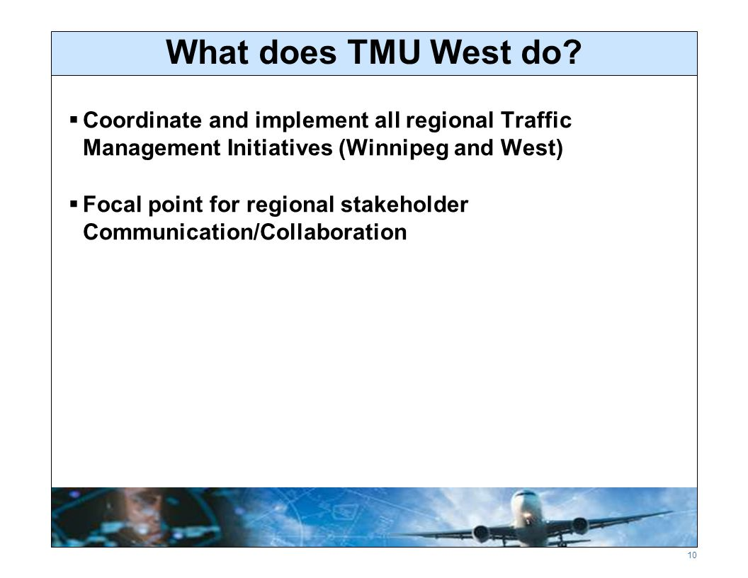 10 What does TMU West do.