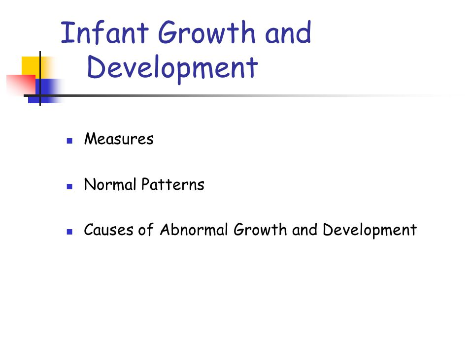 Infant Growth and Development Measures Normal Patterns Causes of Abnormal Growth and Development