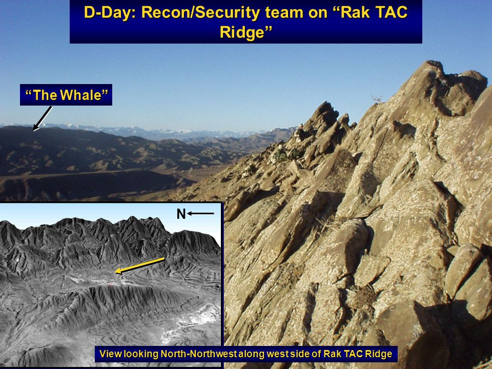 D-Day: Recon/Security team on Rak TAC Ridge The Whale N View looking North-Northwest along west side of Rak TAC Ridge