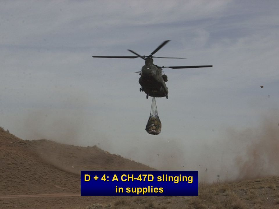 D + 4: A CH-47D slinging in supplies