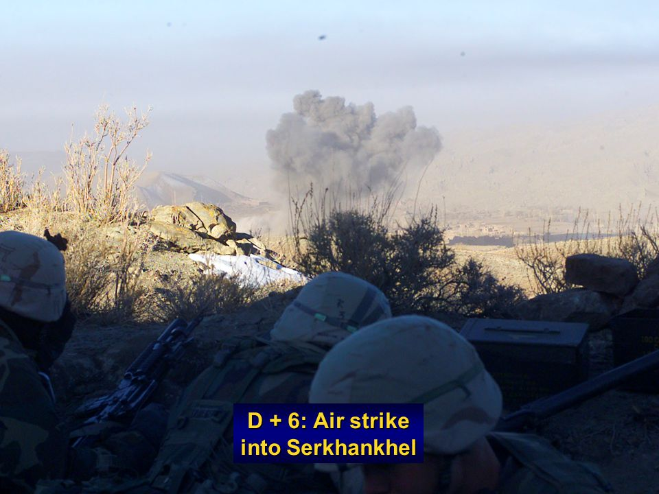 D + 6: Air strike into Serkhankhel