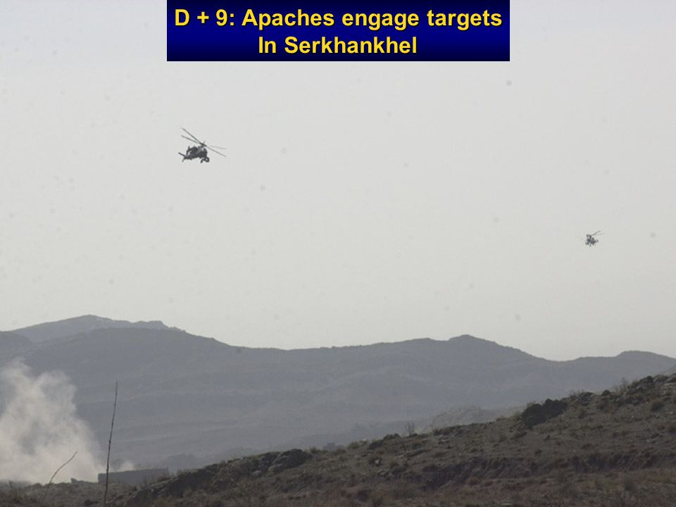 D + 9: Apaches engage targets In Serkhankhel