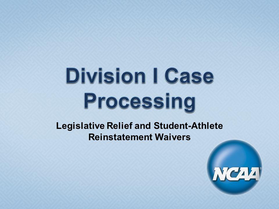 Legislative Relief and Student-Athlete Reinstatement Waivers