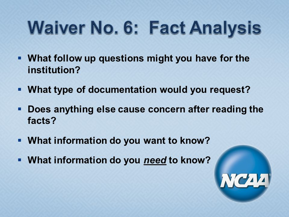  What follow up questions might you have for the institution.