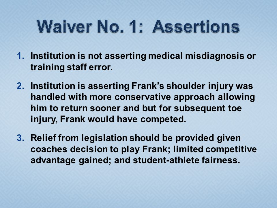 1.Institution is not asserting medical misdiagnosis or training staff error.