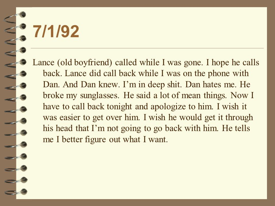 7/1/92 Lance (old boyfriend) called while I was gone.