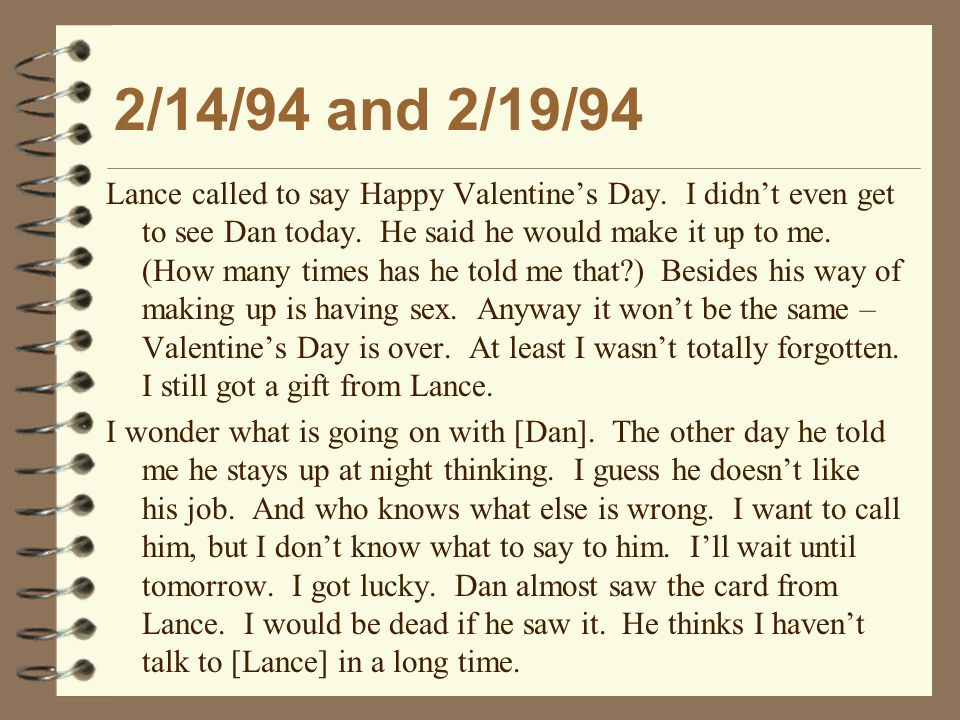 2/14/94 and 2/19/94 Lance called to say Happy Valentine's Day.