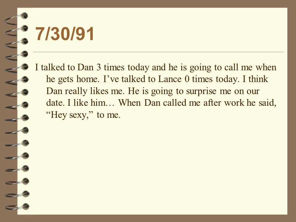 5/30/94 I had quite a night last night.I was wrong about Lance [not really caring about me].